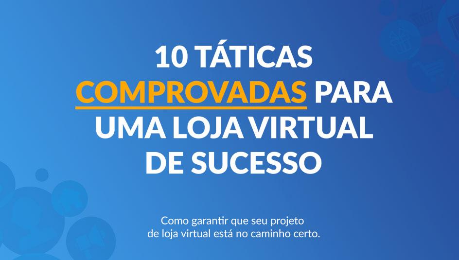 Ebook - 10 táticas comprovadas para uma loja virtual de sucesso